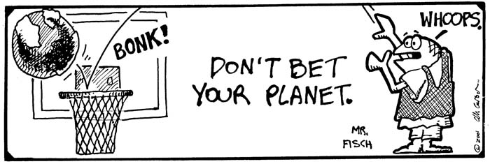 Don't bet your planet